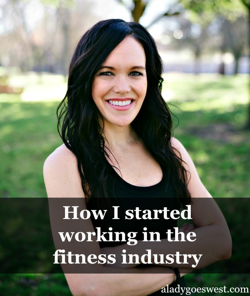 How I started working in the fitness industry via A Lady Goes West