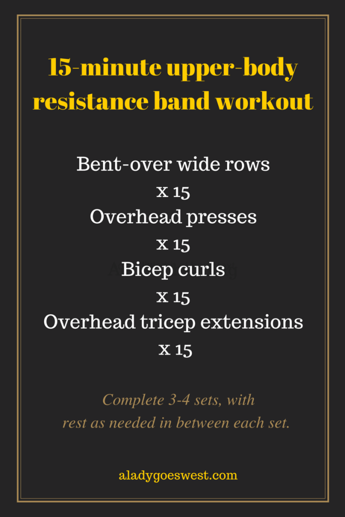 15-minute upper-body resistance band workout via A Lady Goes West