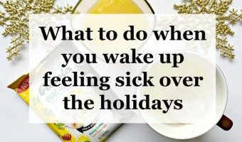 What to do when you wake up feeling sick over the holidays