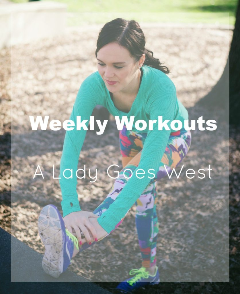 Weekly Workouts by A Lady Goes West