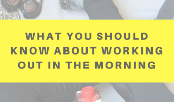 What you should know about working out in the morning