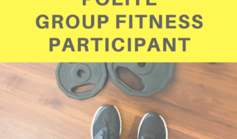 Friendly reminder: Six ways to be a polite group fitness participant