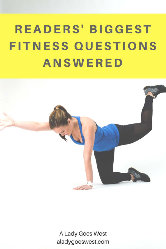 Readers' biggest fitness questions answered by A Lady Goes West