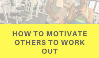 How to motivate others to work out