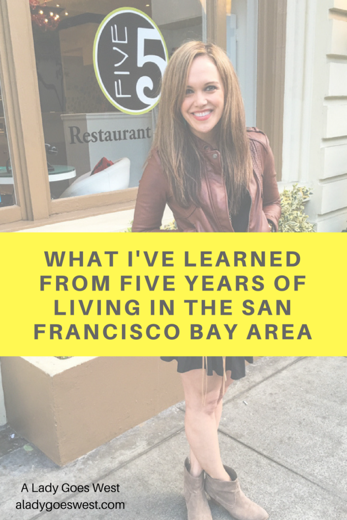 What I've learned from five years of living in the San Francisco Bay Area by A Lady Goes West