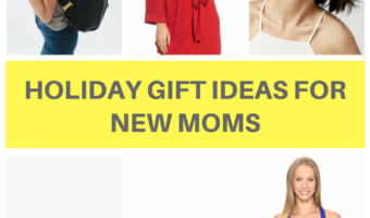 Holiday gift ideas for new moms (and other ladies)