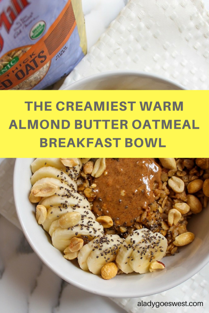 The creamiest warm almond butter oatmeal breakfast bowl by A Lady Goes West