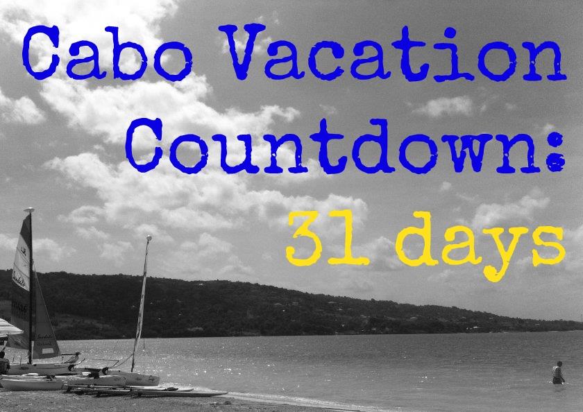 Cabo vacay countdown