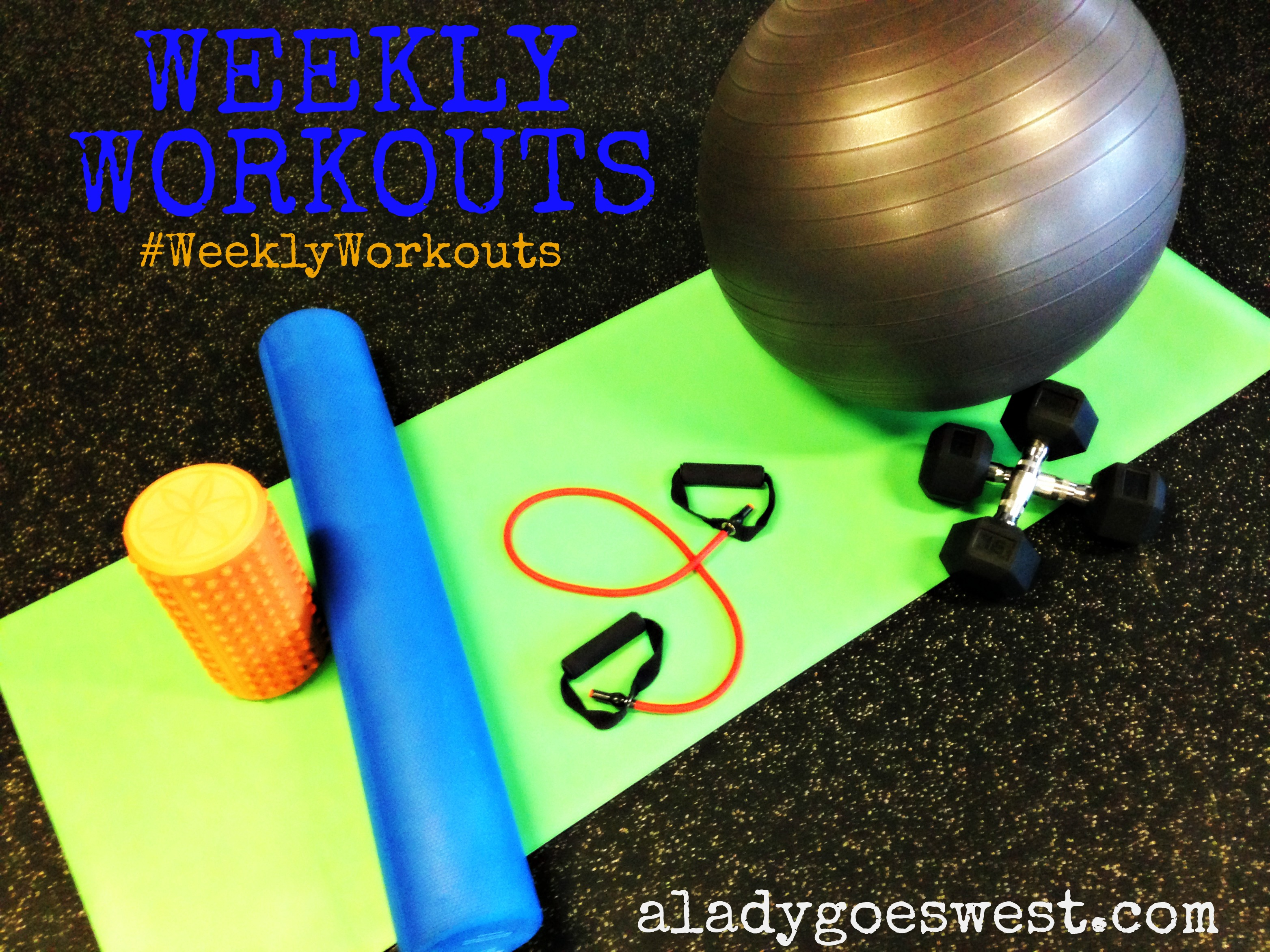 Weekly Workouts from A Lady Goes West