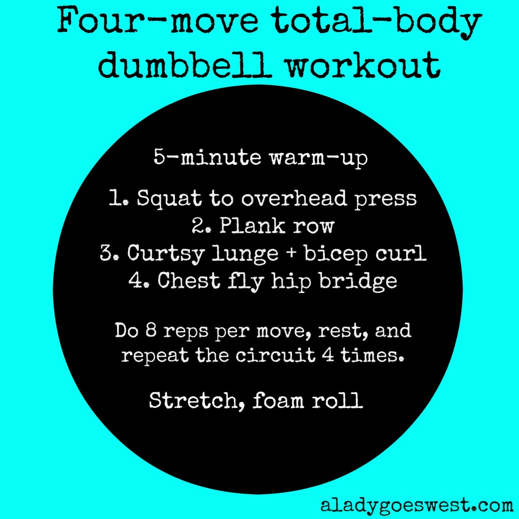 Four-move total-body dumbbell workout via A Lady Goes West