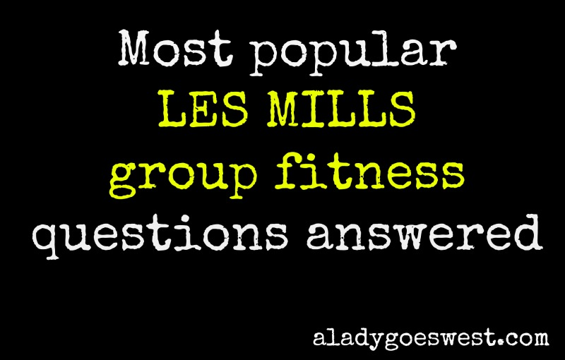 Most popular Les Mills group fitness questions answered via A Lady Goes West