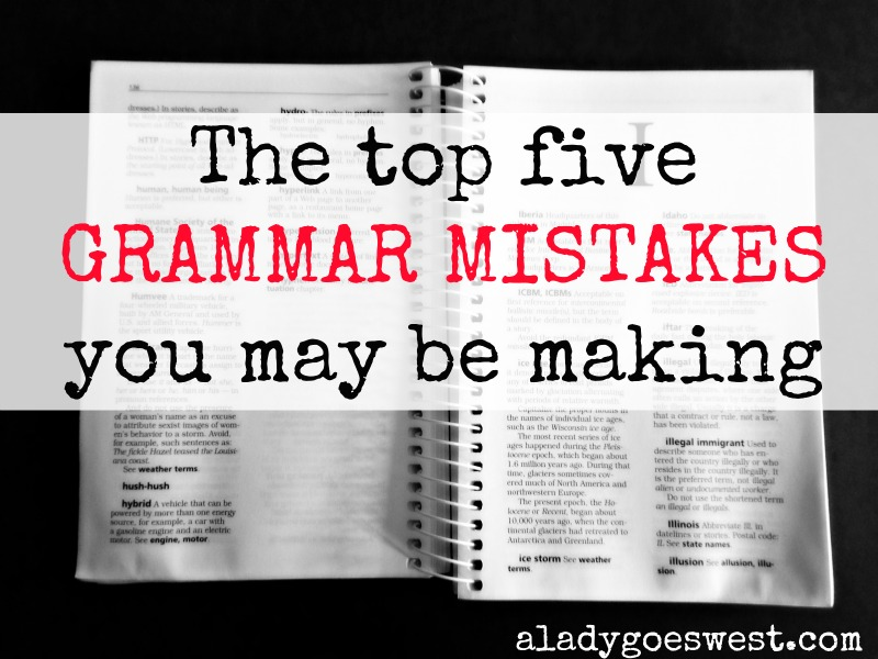 The top five grammar mistakes you may be making via A Lady Goes West