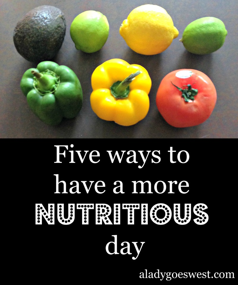 Five ways to have a more nutritious day by A Lady Goes West