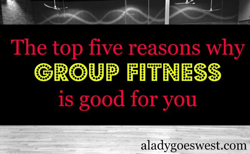 Why group fitness is good for you via A Lady Goes West