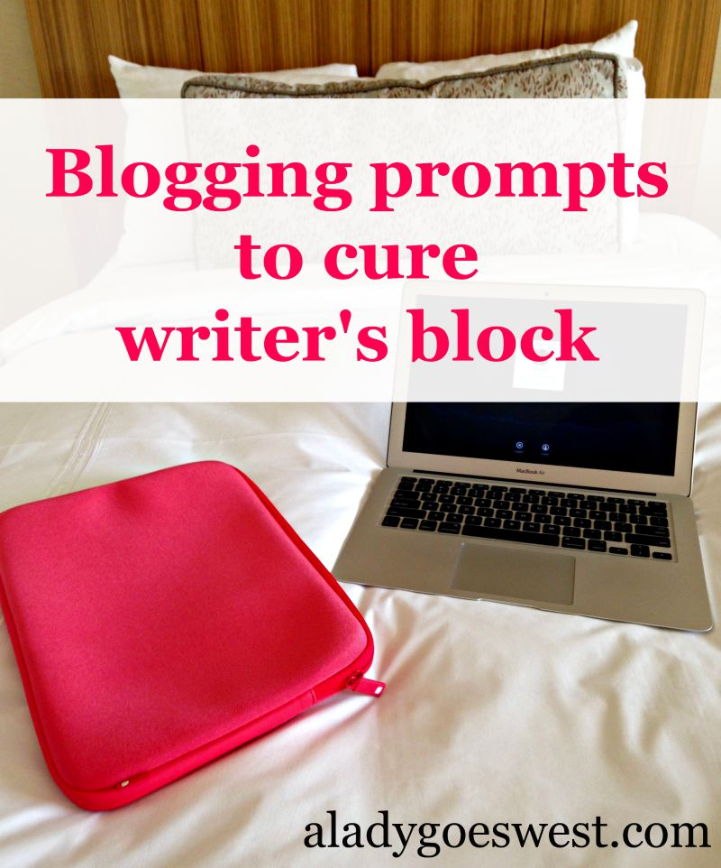 Blogging prompts to cure writer's block via A Lady Goes West