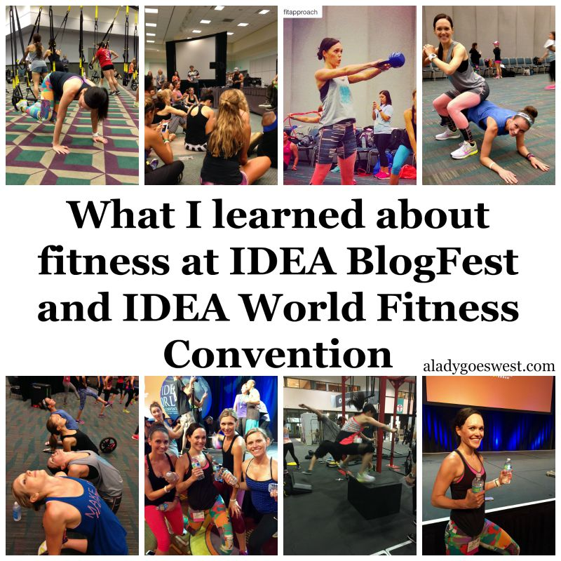 What I learned about fitness at IDEA BlogFest and IDEA World Fitness Convention via A Lady Goes West