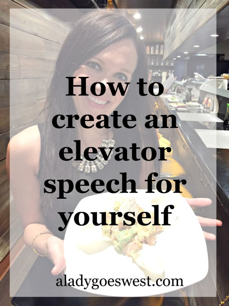 How to create an elevator speech for yourself via A Lady Goes West blog