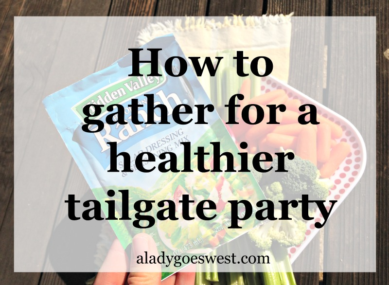 How to gather for a healthier tailgate party via A Lady Goes West