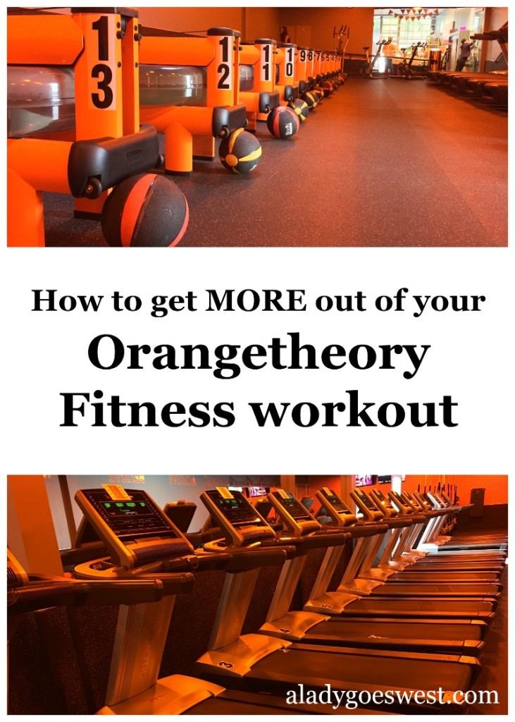 How to get more out of your Orangetheory Fitness workout via A Lady Goes West blog