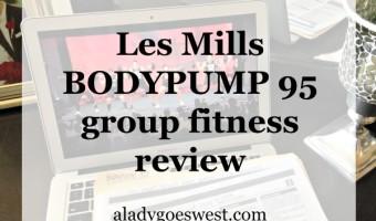 Les Mills BODYPUMP 95 review via A Lady Goes West