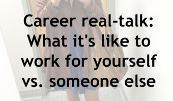 Career real-talk: What it's like to work for yourself or someone else