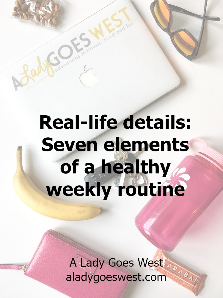Real-life details: Seven elements of a healthy weekly routine