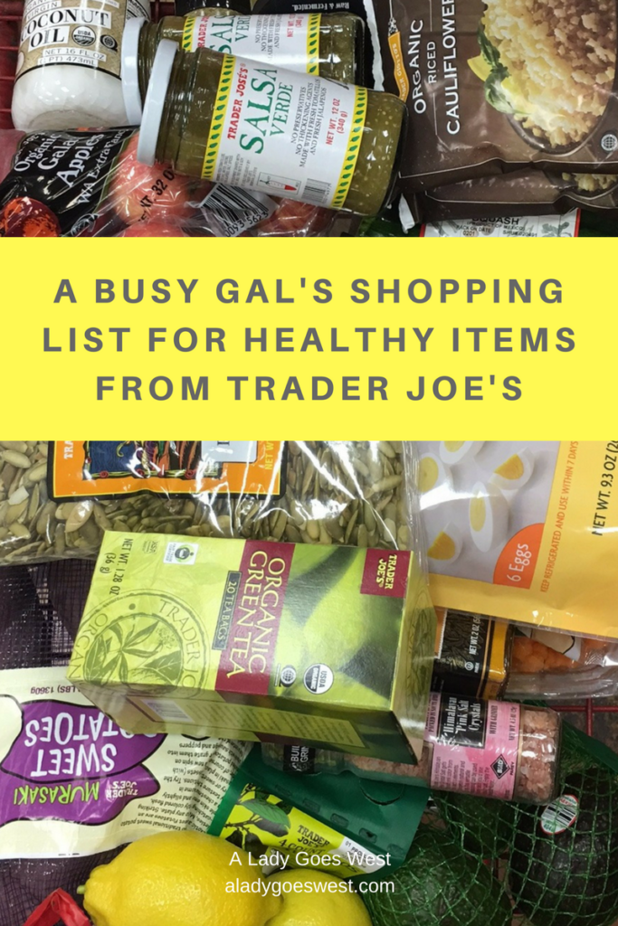 A busy gal's shopping list for healthy items from Trader Joe's by A Lady Goes West