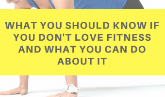 What you should know if you don't love fitness and what you can do about it