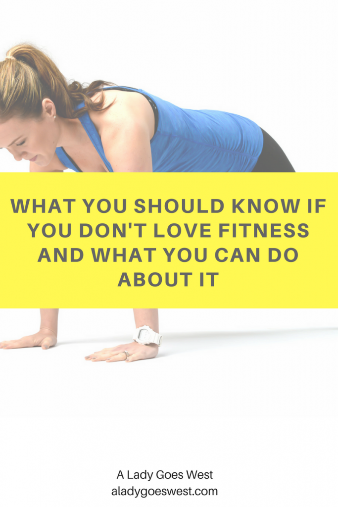 What you should know if you don't love fitness and what you can do about it by A Lady Goes West