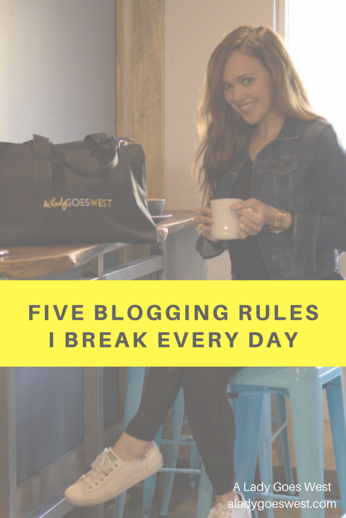 Five blogging rules I break every day by A Lady Goes West