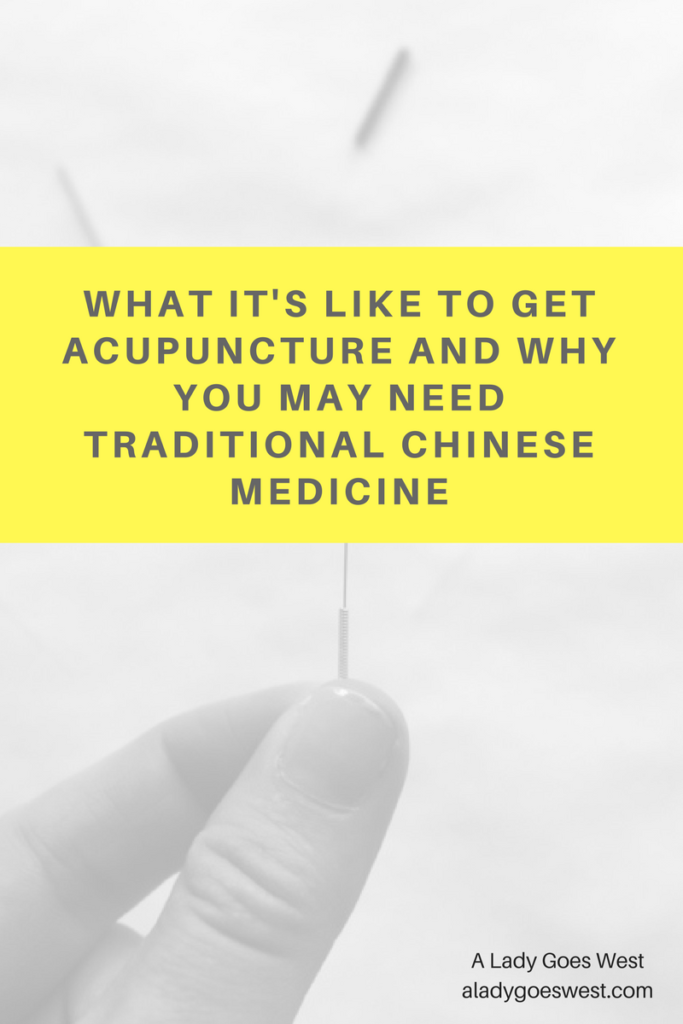 What it's like to get acupuncture and why you may need Traditional Chinese Medicine by A Lady Goes West