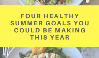 Four healthy summer goals you could be making this year