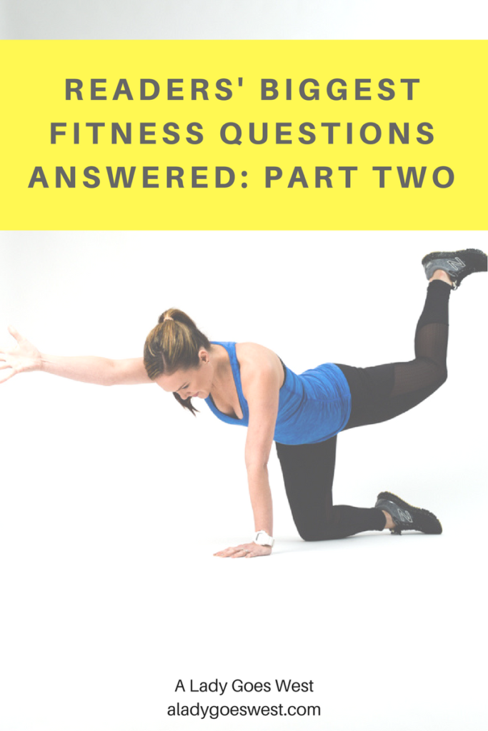 Readers' biggest fitness questions answered part two by A Lady Goes West