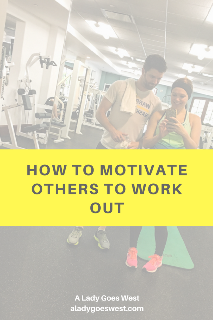 How to motivate others to work out by A Lady Goes West