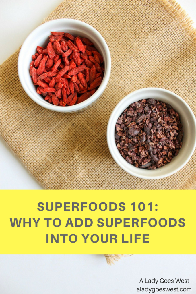Superfoods 101- Why to add superfoods into your life by A Lady Goes West