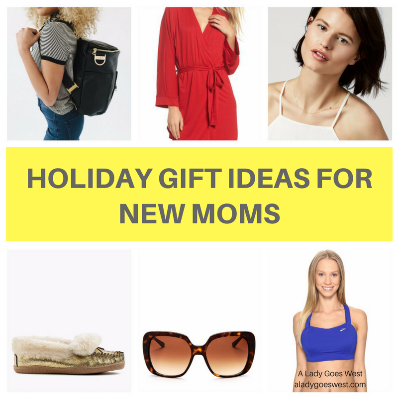 Holiday gift ideas for new moms by A Lady Goes West