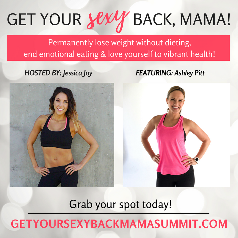 Ashley Pitt - Get Your Sexy Back, Mama! Summit
