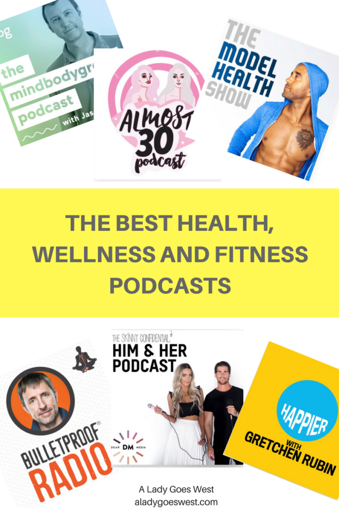 The best health, wellness and fitness podcasts by A Lady Goes West