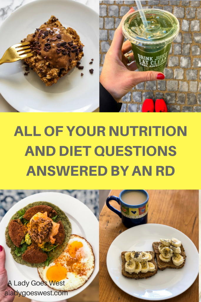 All of your nutrition and diet questions answered by an RD by A Lady Goes West