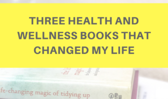 Three health and wellness books that changed my life