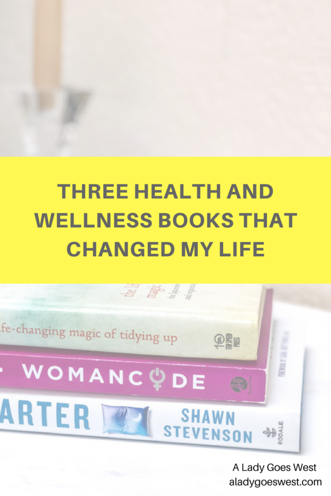 Three health and wellness books that changed my life by A Lady Goes West