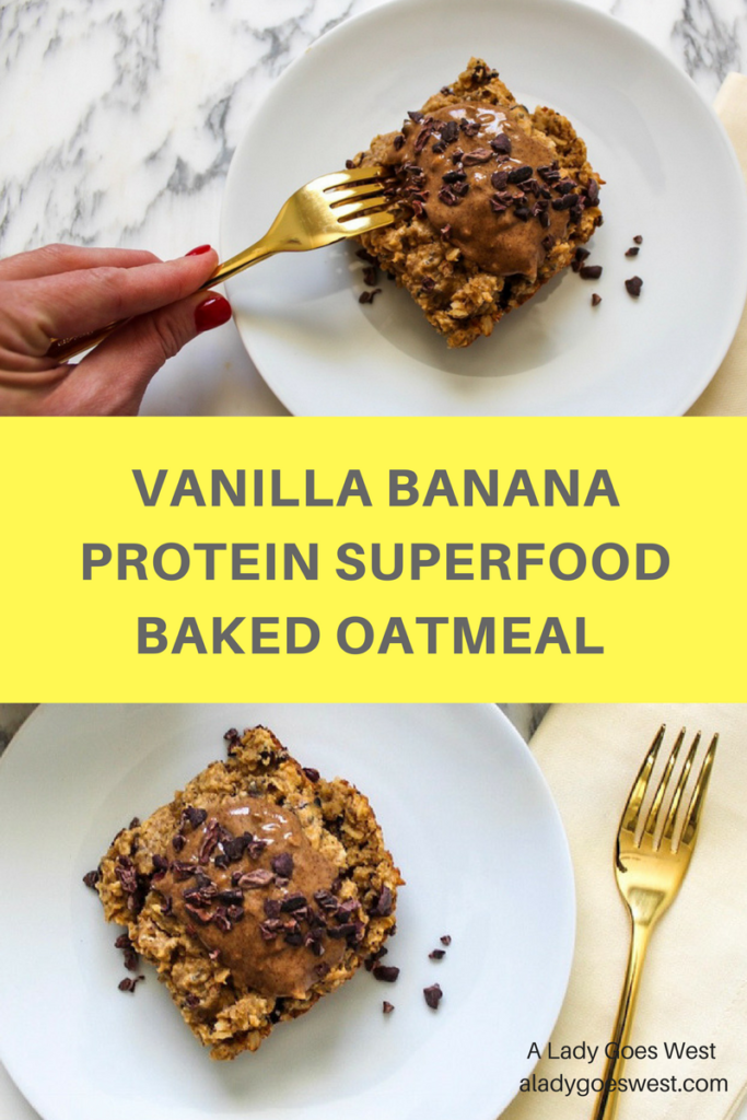 Vanilla banana protein superfood baked oatmeal recipe by A Lady Goes West