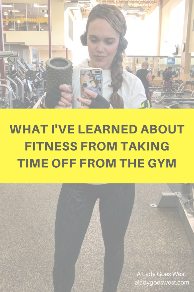 What I've learned about fitness from taking time off from the gym by A Lady Goes West (2)