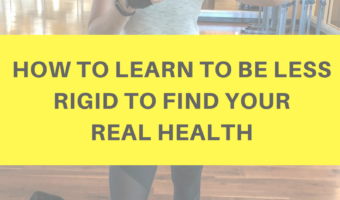 How to learn to be less rigid to find your real health