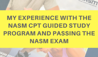 My experience with the NASM CPT Guided Study Program and passing the NASM exam