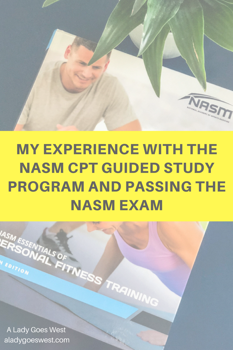 my experience with the nasm cpt guided study program and passing the