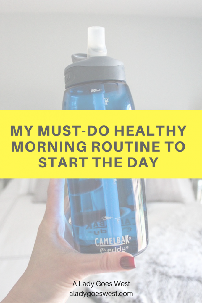 My must-do healthy morning routine to start the day by A Lady Goes West