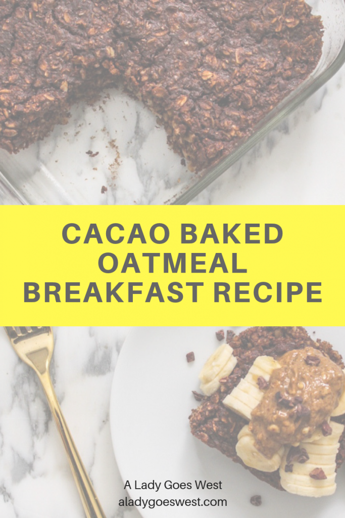 Cacao baked oatmeal breakfast recipe by A Lady Goes West