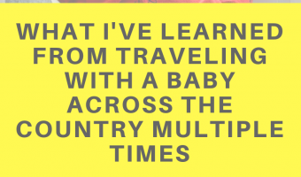 What I've learned from traveling with a baby across the country multiple times