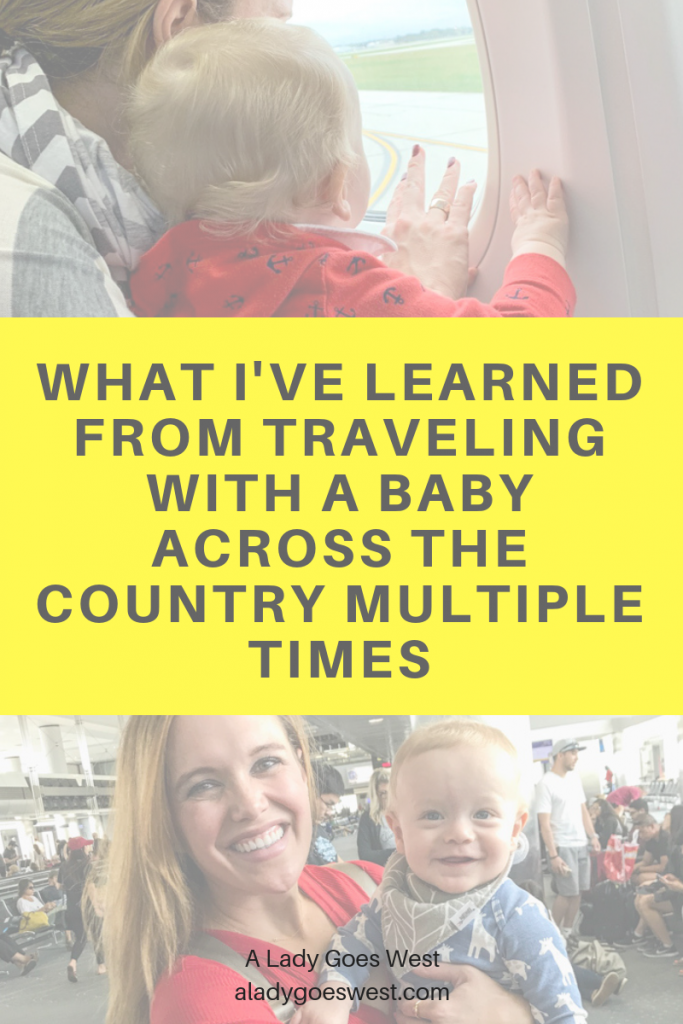 What I've learned from traveling with a baby across the country multiple times by A Lady Goes West